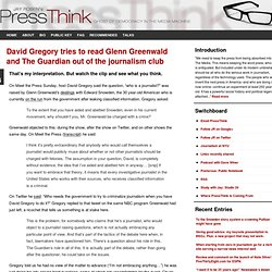 David Gregory tries to read Glenn Greenwald and The Guardian out of the journalism club