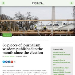 86 pieces of journalism wisdom published in the month since the election – Poynter