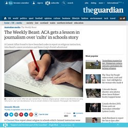 The Weekly Beast: ACA gets a lesson in journalism over 'cults' in schools story