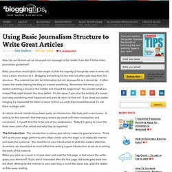 Using Basic Journalism Structure to Write Great Articles