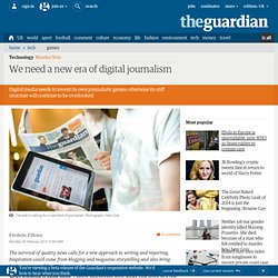 We need a new era of digital journalism | Technology