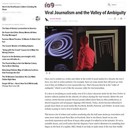 Viral Journalism and the Valley of Ambiguity