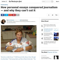How personal essays conquered journalism — and why they can't cut it
