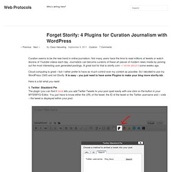 Forget Storify: 4 Plugins for Curation Journalism with Wordpress | Web Protocols