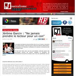 """Jérôme Garcin : """"Ne jamais prendre le lecteur pour un con"""""""