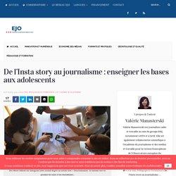 De l'Insta story au journalisme : enseigner les bases aux adolescents