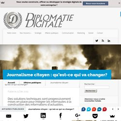 Journalisme citoyen : les internautes, futur medium? - Diplomatie Digitale