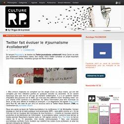 Twitter fait évoluer le #journalisme #collaboratif