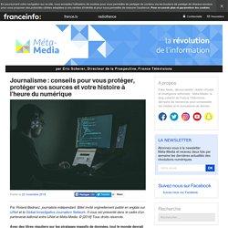 Journalisme : conseils pour vous protéger, protéger vos sources et votre histoire à l'heure du numérique