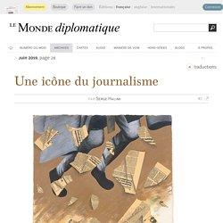 Bob Woodward, icône du journalisme, par Serge Halimi (Le Monde diplomatique, juin 2019)