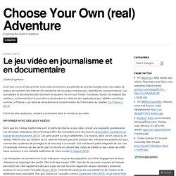 Le jeu vidéo en journalisme et en documentaire