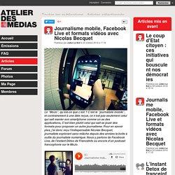 Journalisme mobile, Facebook Live et formats vidéos avec Nicolas Becquet