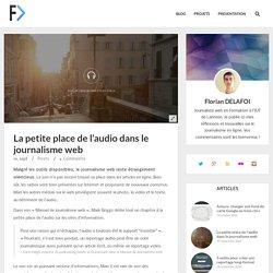 La petite place de l'audio dans le journalisme web - Florian Delafoi
