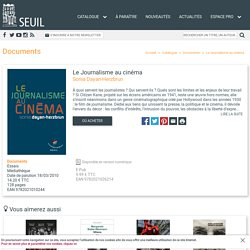 Le Journalisme au cinéma, Sonia Dayan-Herzbrun, Documents - Seuil