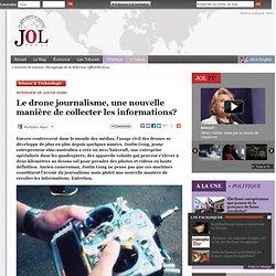 Le drone journalisme, une nouvelle manière de collecter les informations?