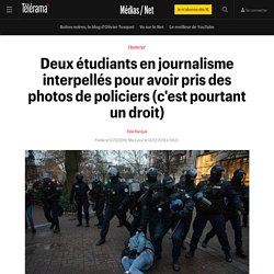Deux étudiants en journalisme interpellés pour avoir pris des photos de policiers (c'est pourtant un droit) - Médias / Net
