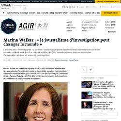 Marina Walker: «le journalisme d'investigation peut changer le monde»