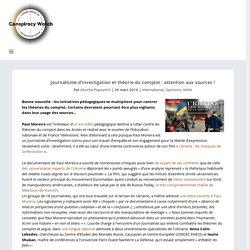 Journalisme d'investigation et théorie du complot : attention aux sources !