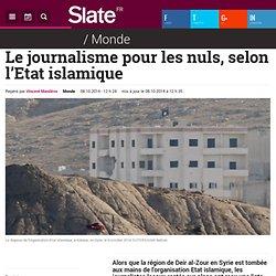 Le journalisme pour les nuls, selon l'Etat islamique