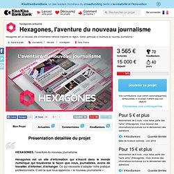 Hexagones, l'aventure du nouveau journalisme présenté par hexagones