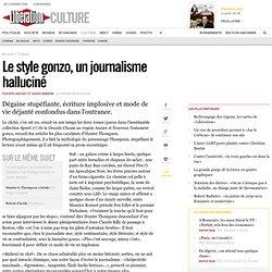Le style gonzo, un journalisme halluciné