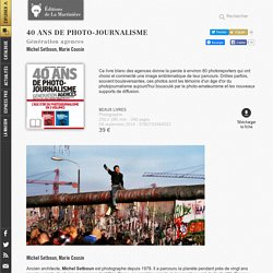 40 ans de photo-journalisme - Michel Setboun