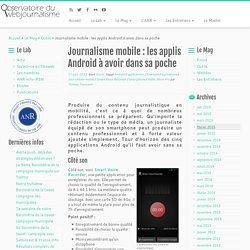 Journalisme mobile : les applis Android à avoir dans sa poche