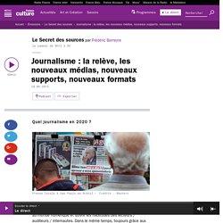 Journalisme : la relève, les nouveaux médias, nouveaux supports, nouveaux formats