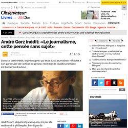 André Gorz inédit: «Le journalisme, cette pensée sans sujet»