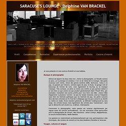 Saracuse's Lounge - Delphine Van Brackel CV - journalisme, musique, concerts, photographie