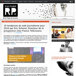 10 tendances du web journalisme pour 2016 par Eric Scherer, Directeur de la prospective chez France Télévisions