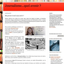 Journalisme...quel avenir ?: Ma presse à moi 1973-2017 !