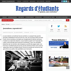Journalisme, reprends-toi ! - Regards d'étudiants