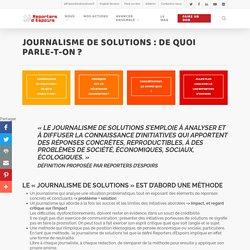 Journalisme de solutions : de quoi parle-t-on ? - Reporters d'Espoirs