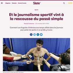 Et le journalisme sportif vint à la rescousse du passé simple