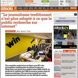 """""""Le journalisme traditionnel n'est plus adapté à ce que le public recherche sur internet"""""""