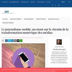 Le journalisme mobile, un atout sur le chemin de la transformation numérique des médias