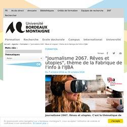 """""""Journalisme 2067. Rêves et utopies"""", thème de la Fabrique de l'info à l'IJBA"""