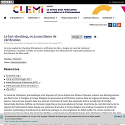 Le fact-checking, ou journalisme de vérification- CLEMI