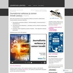 Journalismia verkossa ja somen trendit (esitys)