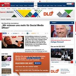 """Die Zukunft des Journalismus: """"Wir müssen uns mehr für Social Media öffnen"""" - Medien"""