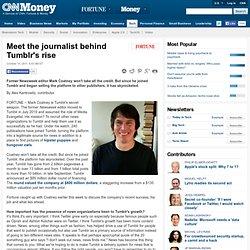 Meet the journalist behind Tumblr's rise