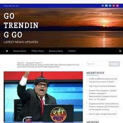 Boycott Kapil Sharma Show trends after Kiku Sharda makes fun of a journalist covering Sushant Singh Rajput news - Go Trending Go