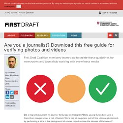 Are you a journalist? Download this free guide for verifying photos and videos - firstdraftnews.com
