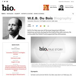 W.E.B. Du Bois - Journalist, Educator, Civil Rights Activist