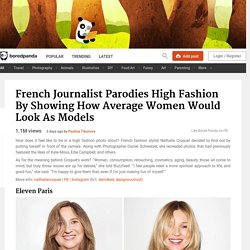 French Journalist Parodies High Fashion By Showing How Average Women Would Look As Models