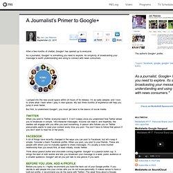 A Journalist's Primer to Google Plus