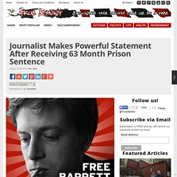Journalist Makes Powerful Statement After Receiving 63 Month Prison Sentence