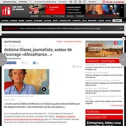 Antoine Glaser, journaliste, auteur de l'ouvrage «Africafrance...»