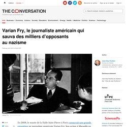 Varian Fry et le sauvetage des intellectuels et artistes antinazis